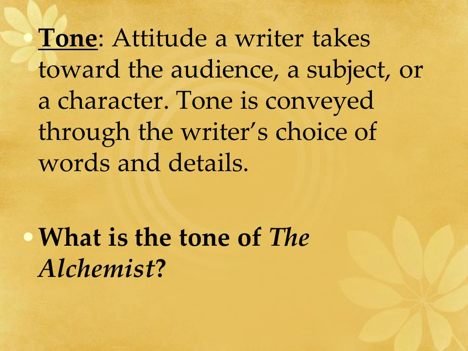 the alchemist by paulo coelho elements of fiction ppt tone attitude a writer takes toward the audience a subject or a character