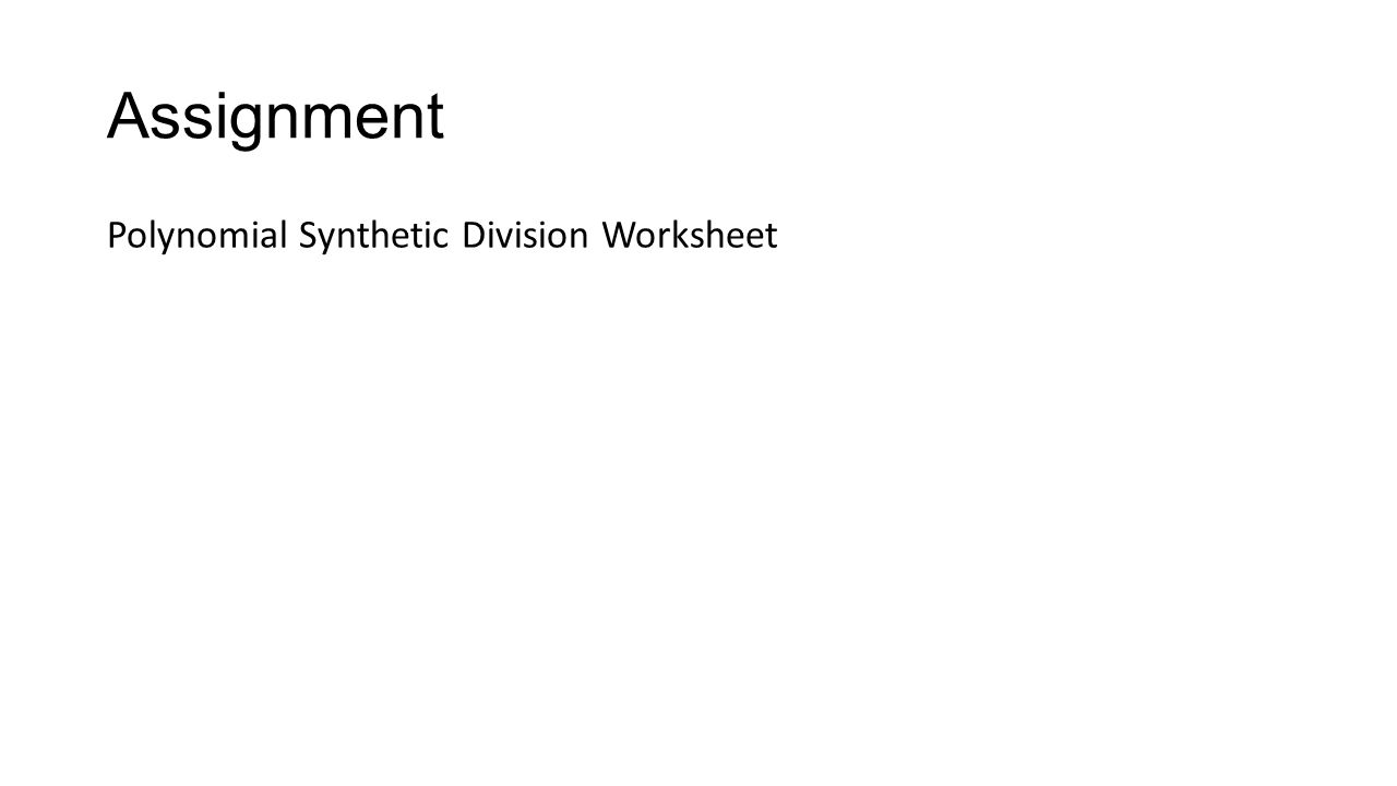 math worksheet : polynomial synthetic division the shortcut to long ision  ppt  : Synthetic Division Worksheet