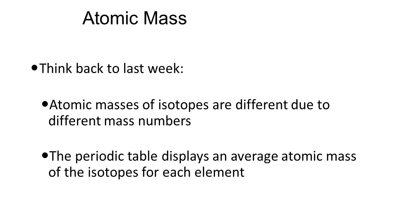 Good morning today is wednesday october 7 2015 do now convert 5 atomic mass think back to last week atomic masses of isotopes are different due to different mass numbers the periodic table displays an average atomic gamestrikefo Image collections