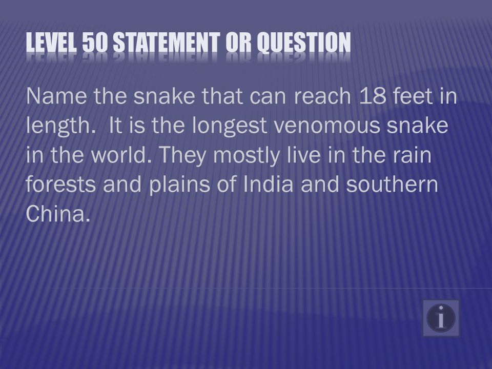 Name the snake that can reach 18 feet in length. It is the longest venomous snake in the world.