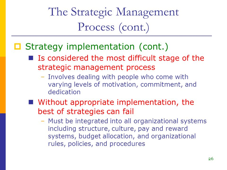 why is strategy implementation often considered the most difficult stage in the strategic management Why strategy implementation is so difficult strategy implementation skills are not easily mastered, unfortunately in fact, virtually all managers find implementation the most difficult aspect of their jobs – more difficult than strategic analysis or strategy formulation us managers spend more than $10 billion annually on strategic analysis and.