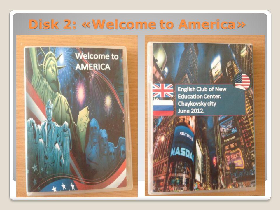 Disk 2: «Welcome to America» Disk 2: «Welcome to America»