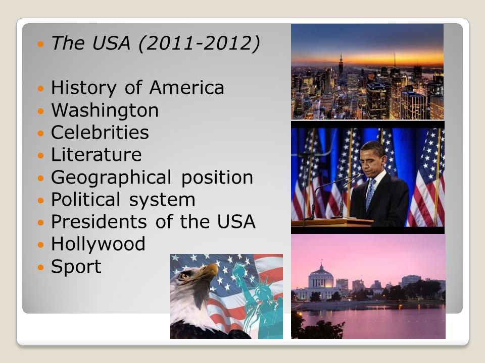 The USA (2011-2012) History of America Washington Celebrities Literature Geographical position Political system Presidents of the USA Hollywood Sport