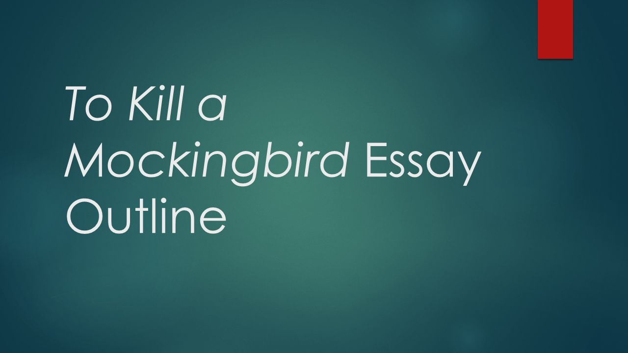 to kill a mockingbird essay outline paragraph one introduction  1 to kill a mockingbird essay outline