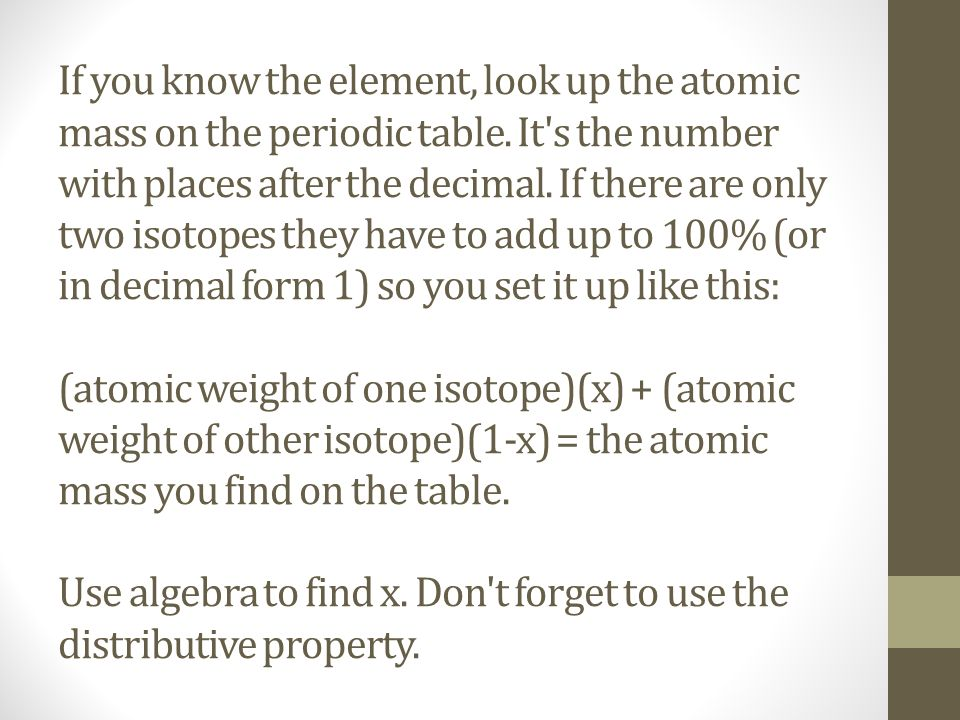 if you know the element look up the atomic mass on the periodic table - Periodic Table With Atomic Mass And Isotopes