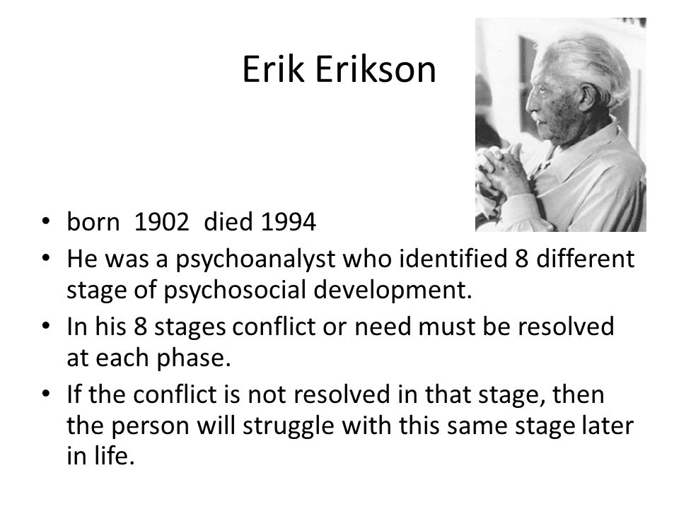 a biography of the american developmental psychologist erik erikson 1902 1994 Erik erikson (15 june 1902 – 12 may 1994) was a german-born american developmental psychologist and psychoanalyst known for his theory on psychosocial development of human beings.