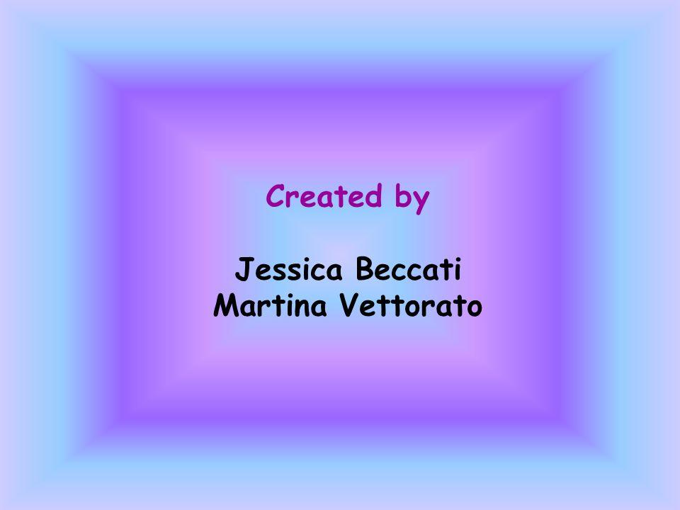 Created by Jessica Beccati Martina Vettorato