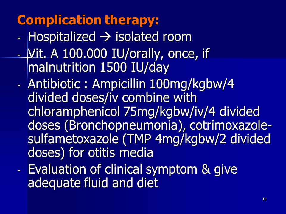 19 Complication therapy: - Hospitalized  isolated room - Vit.