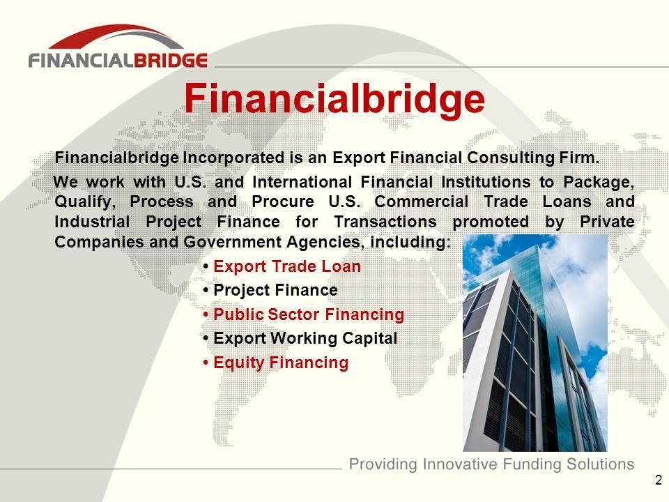 Financialbridge Financialbridge Incorporated is an Export Financial Consulting Firm.