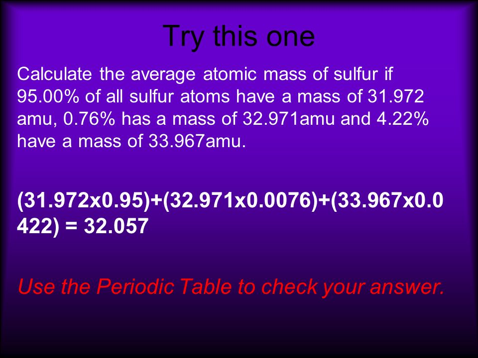 Periodic table sulfur atomic mass images periodic table and unit 3 atomic theory important terms to know atoms the try this one calculate the average urtaz Image collections