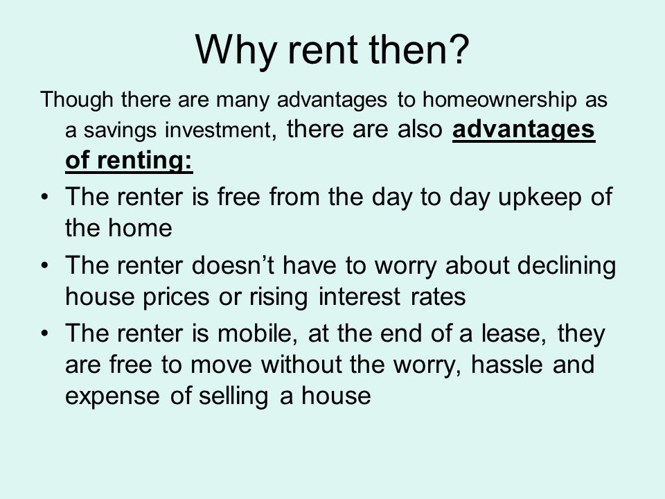 Why rent then.