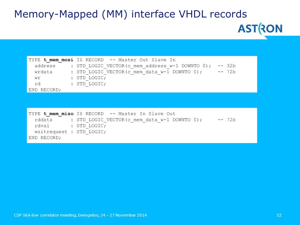Memory-Mapped (MM) interface VHDL records CSP SKA-low correlator meeting, Dwingeloo, 24 – 27 November