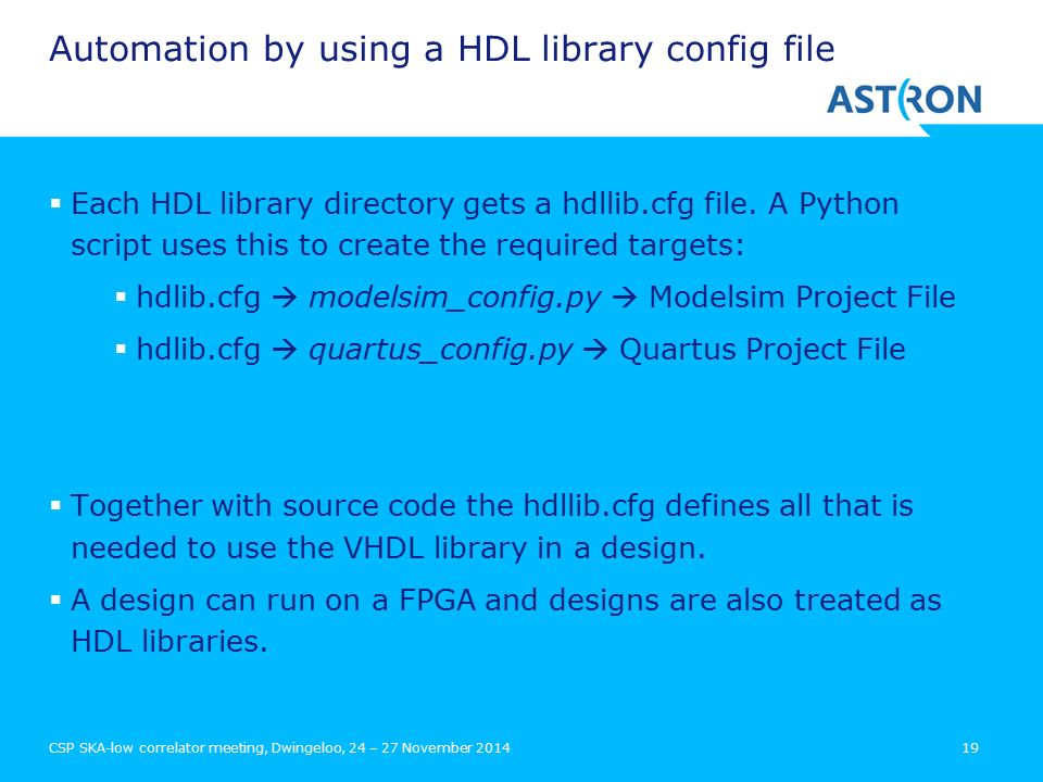 Automation by using a HDL library config file  Each HDL library directory gets a hdllib.cfg file.