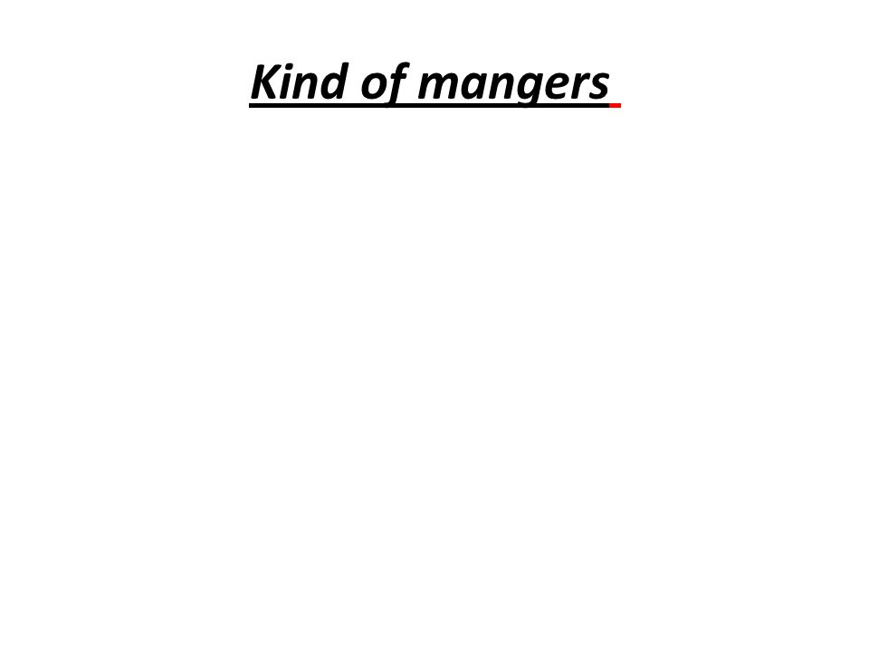 Kind of mangers