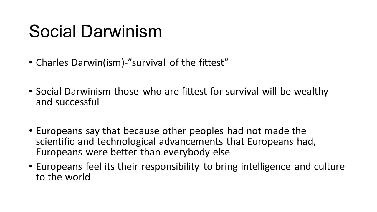 the ideological ties between darwinism social darwinism and imperialism Relationship between imperialism nationalism colonialism and social darwinism colonialism, imperialism and social darwinism colonialism and imperialism were practiced by the countries of europe from the 15th to the 20th century and by america during the 19th and 20th centuries.