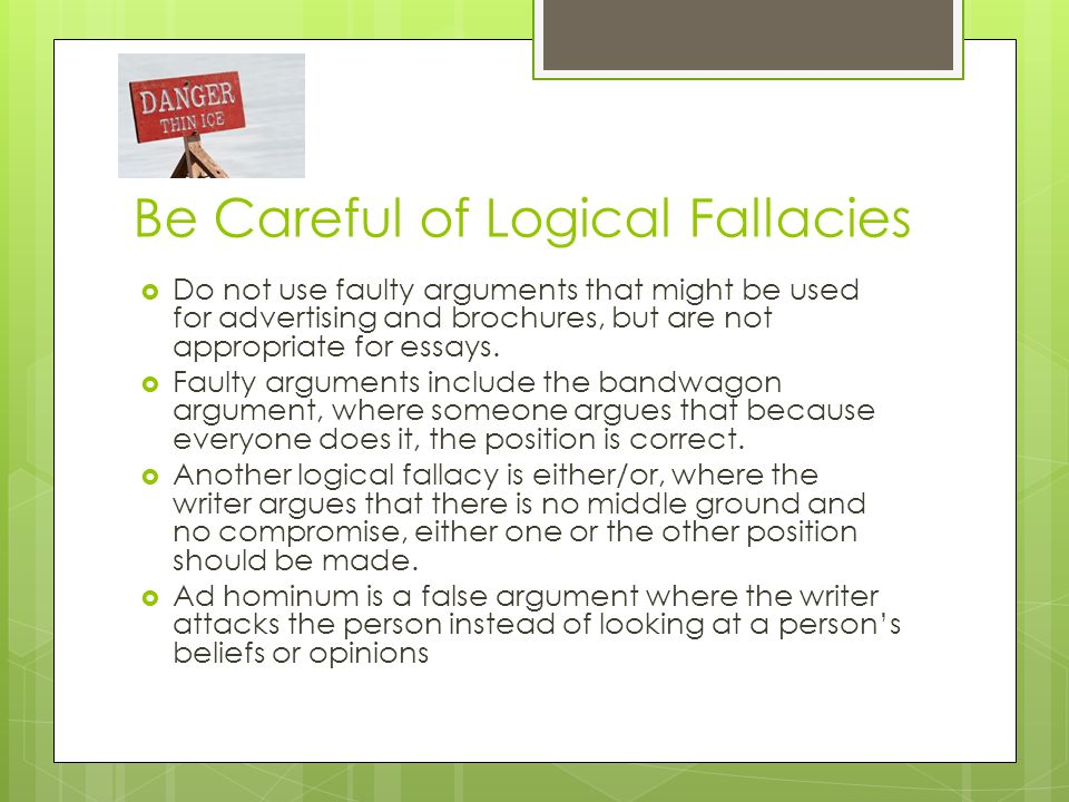 logical fallacies essay Read logical fallacies free essay and over 88,000 other research documents logical fallacies a logical fallacy is a predictable flaw or fault that help people.