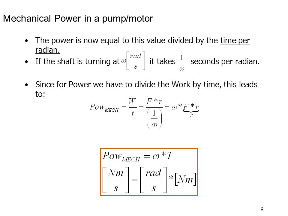 9 Mechanical Power in a pump/motor The power is now equal to this value divided by the time per radian.