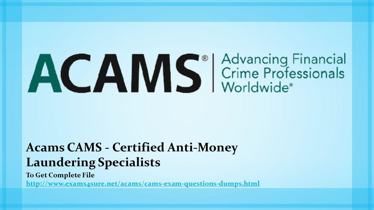 Acams cams certified anti money laundering specialists to get 1 acams cams certified anti money laundering specialists to get complete file httpexams4sureacamscams exam questions dumpsml 1betcityfo Choice Image