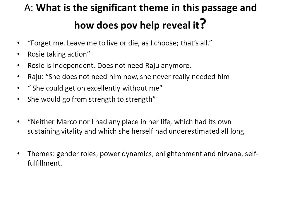 A: What is the significant theme in this passage and how does pov help reveal it .