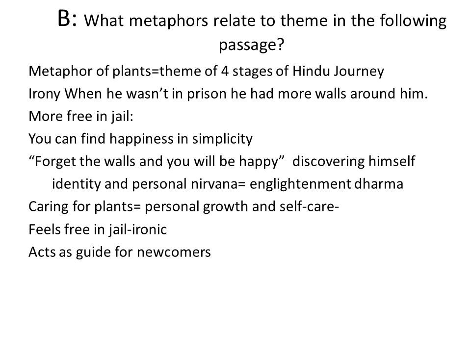 B: What metaphors relate to theme in the following passage.