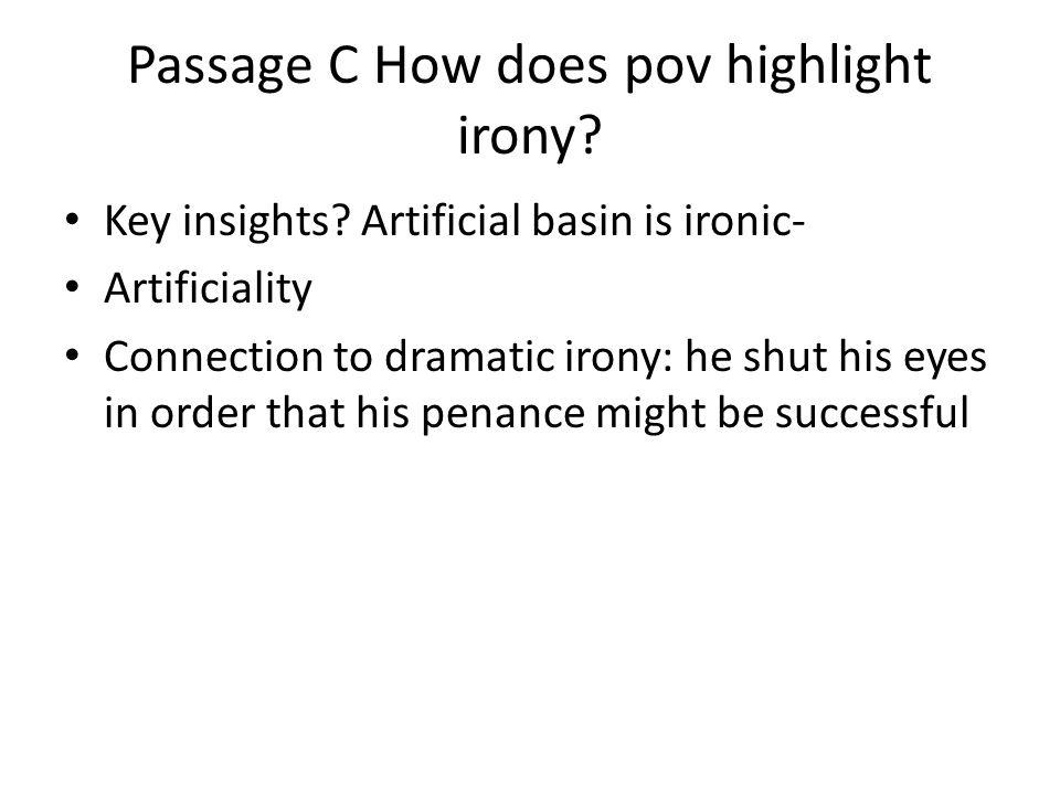 Passage C How does pov highlight irony. Key insights.