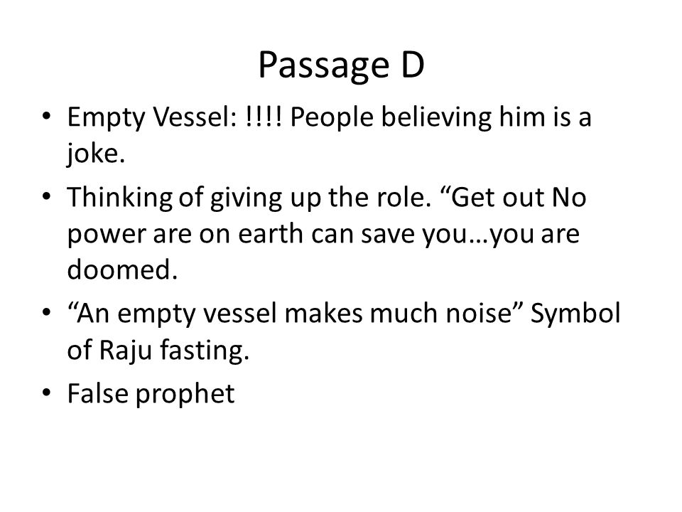 Passage D Empty Vessel: !!!. People believing him is a joke.