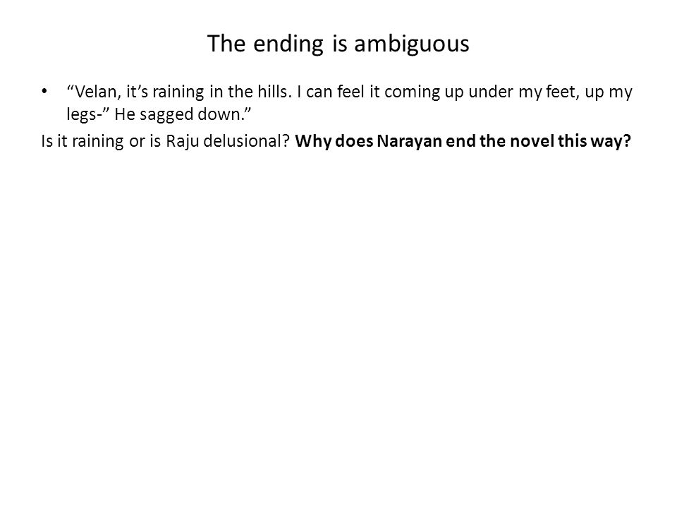 The ending is ambiguous Velan, it's raining in the hills.