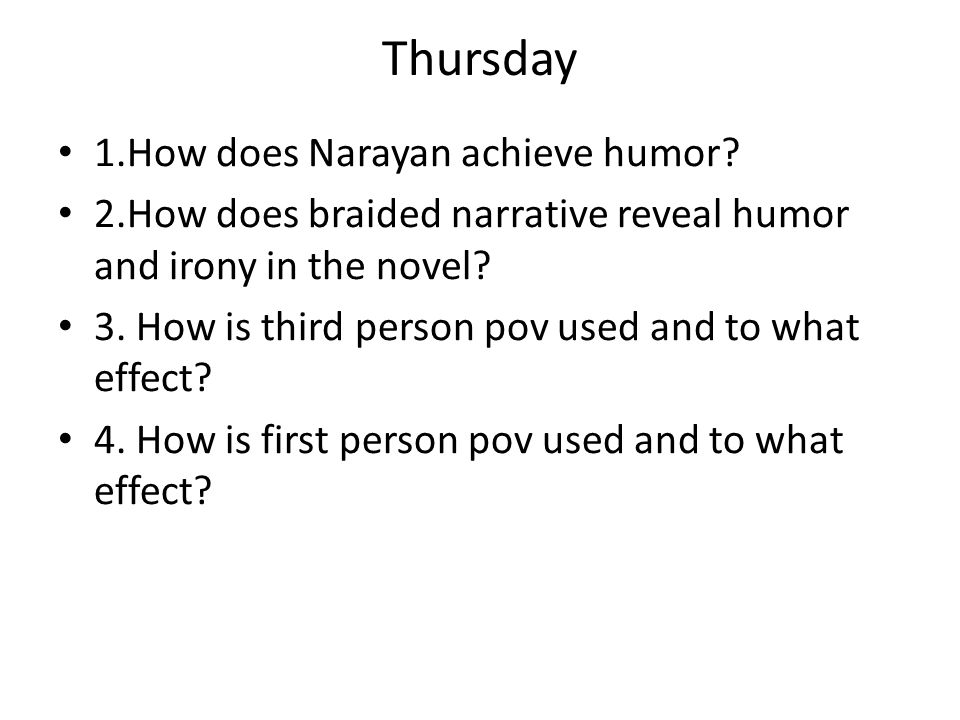 Thursday 1.How does Narayan achieve humor.