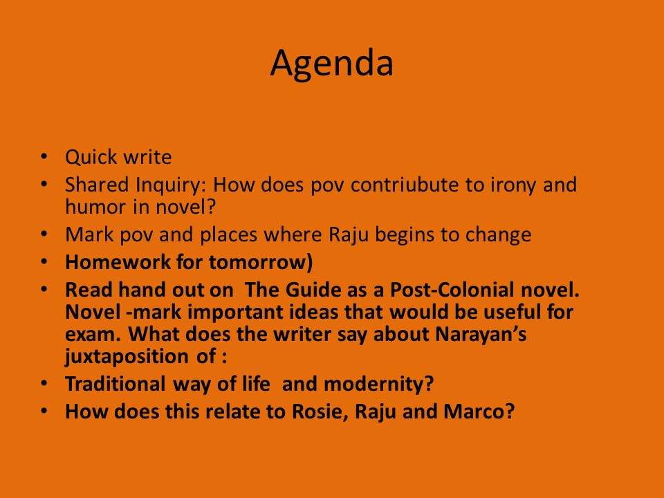 Agenda Quick write Shared Inquiry: How does pov contriubute to irony and humor in novel.