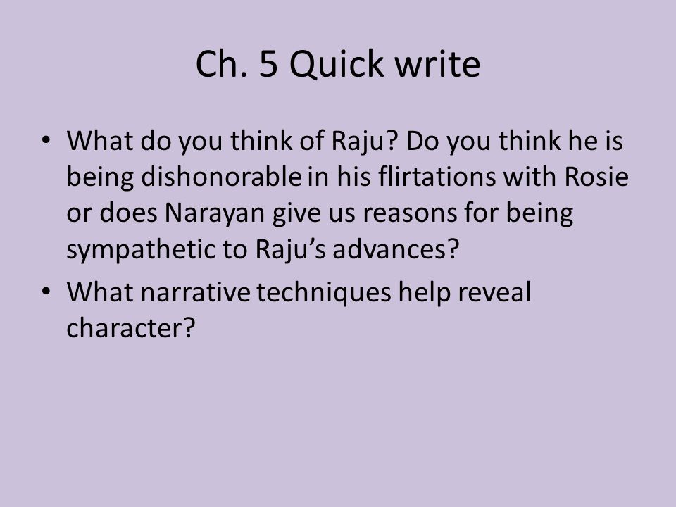Ch. 5 Quick write What do you think of Raju.
