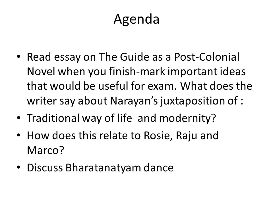 Agenda Read essay on The Guide as a Post-Colonial Novel when you finish-mark important ideas that would be useful for exam.