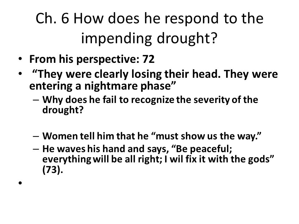 Ch. 6 How does he respond to the impending drought.