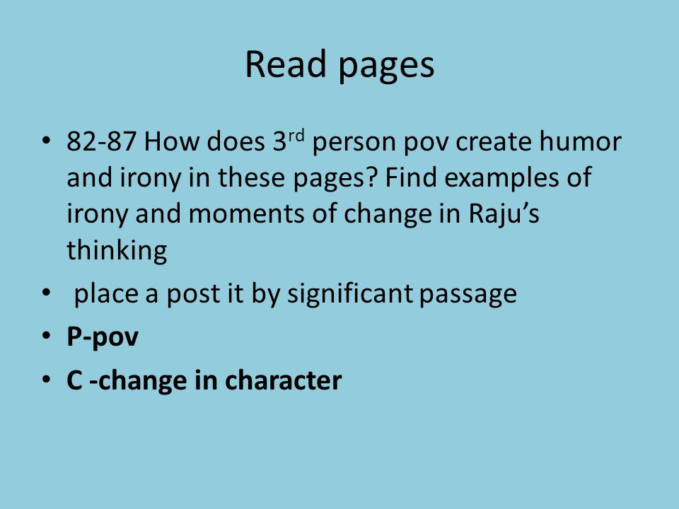 Read pages How does 3 rd person pov create humor and irony in these pages.