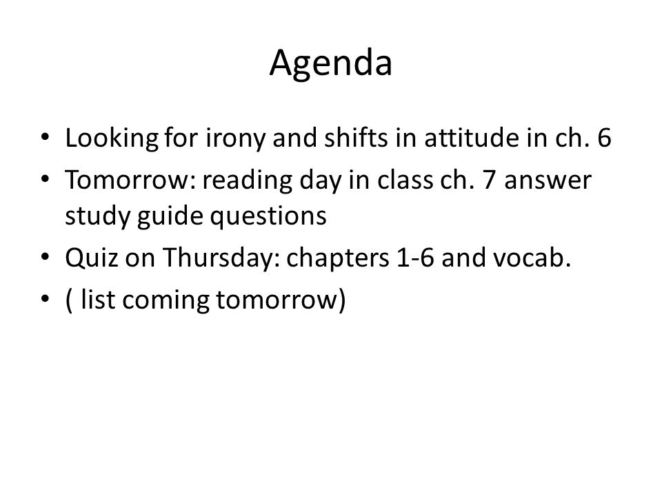 Agenda Looking for irony and shifts in attitude in ch.