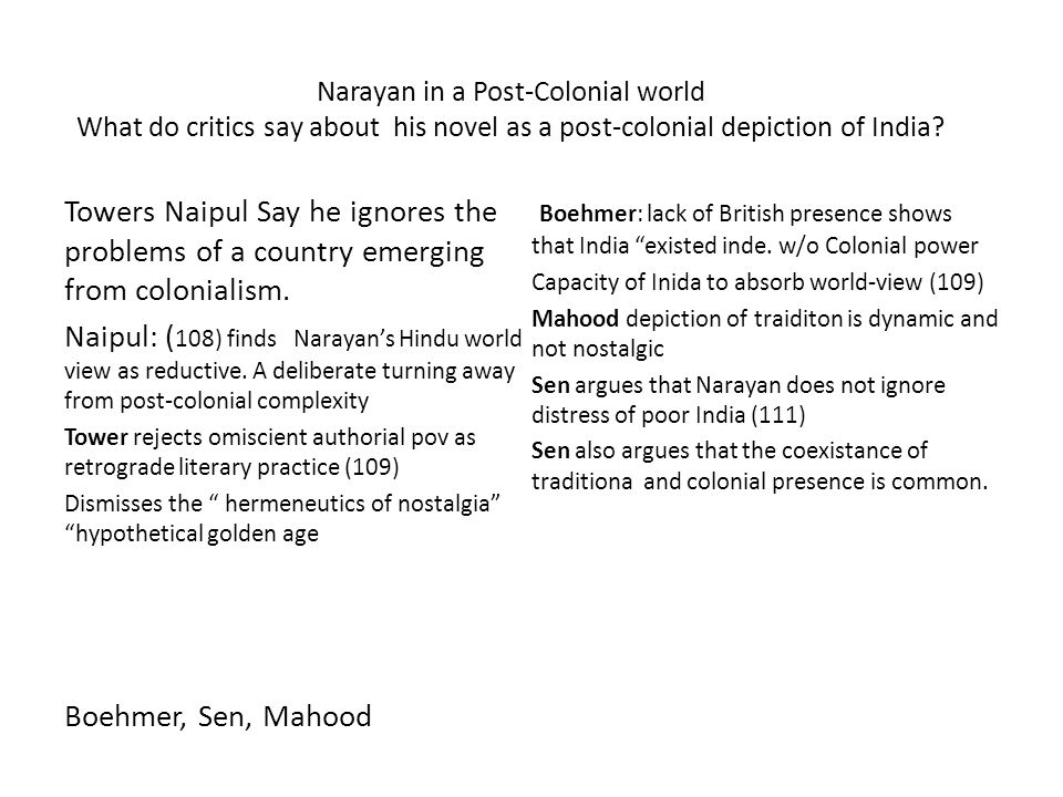 Narayan in a Post-Colonial world What do critics say about his novel as a post-colonial depiction of India.