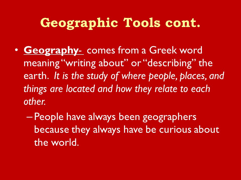 Geographic Tools cont.