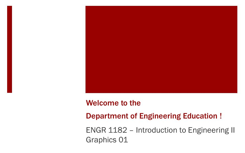 Welcome to the a Department of Engineering Education .