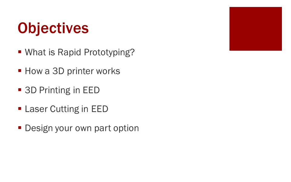 Objectives  What is Rapid Prototyping.