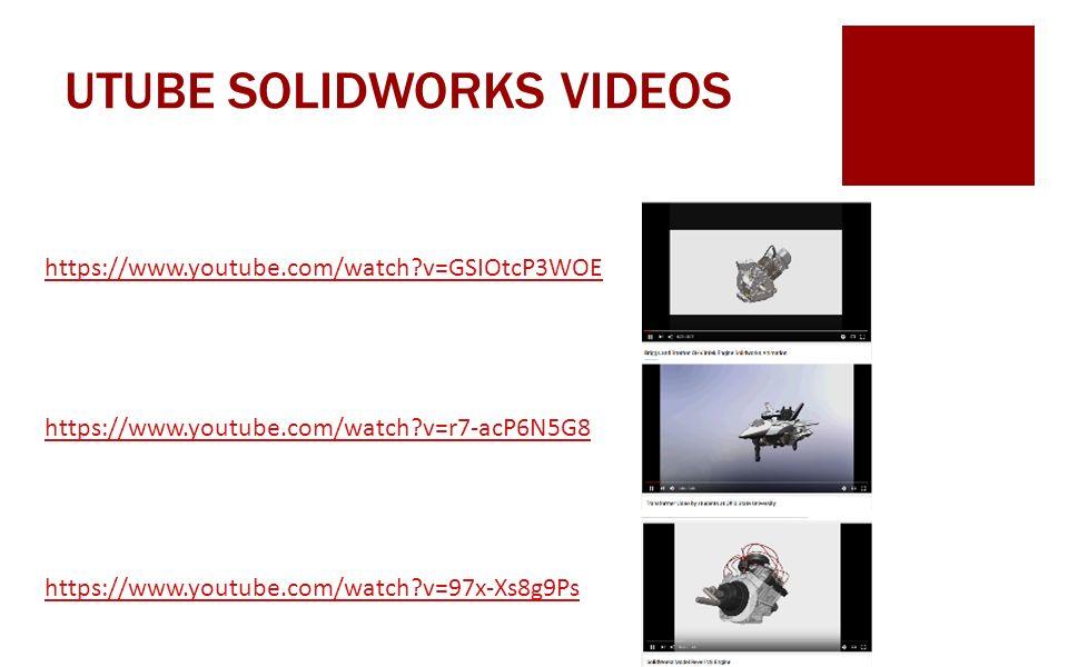 UTUBE SOLIDWORKS VIDEOS https://www.youtube.com/watch v=GSIOtcP3WOE https://www.youtube.com/watch v=r7-acP6N5G8 https://www.youtube.com/watch v=97x-Xs8g9Ps