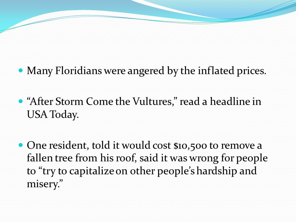 Many Floridians were angered by the inflated prices.