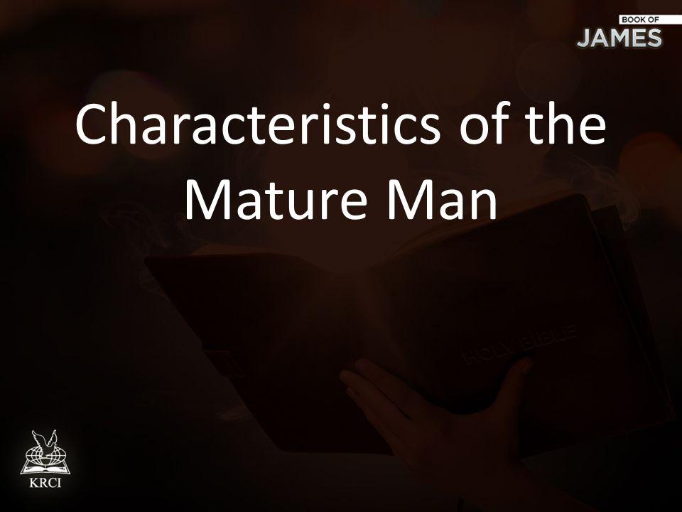 Characteristics of a mature man