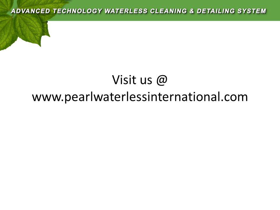 Visit us @ www.pearlwaterlessinternational.com