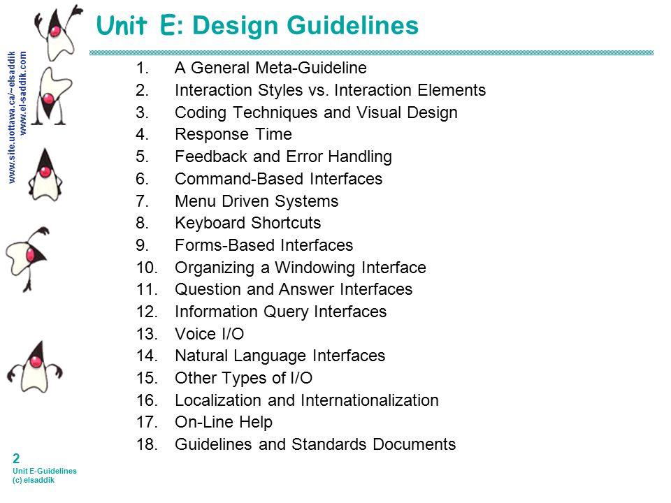 3 User Interface Design Techniques: 1 Unit E-Guidelines (c) elsaddik SEG 3210 User Interface Design rh:slideplayer.com,Design