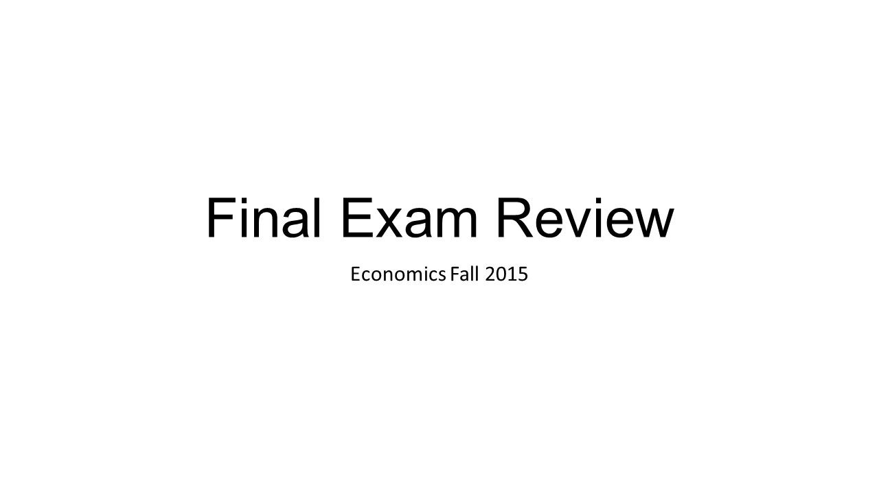 econ final exam review Study flashcards on microeconomics - final review at cramcom quickly memorize the terms, phrases and much more cramcom makes it easy to get the grade you want.