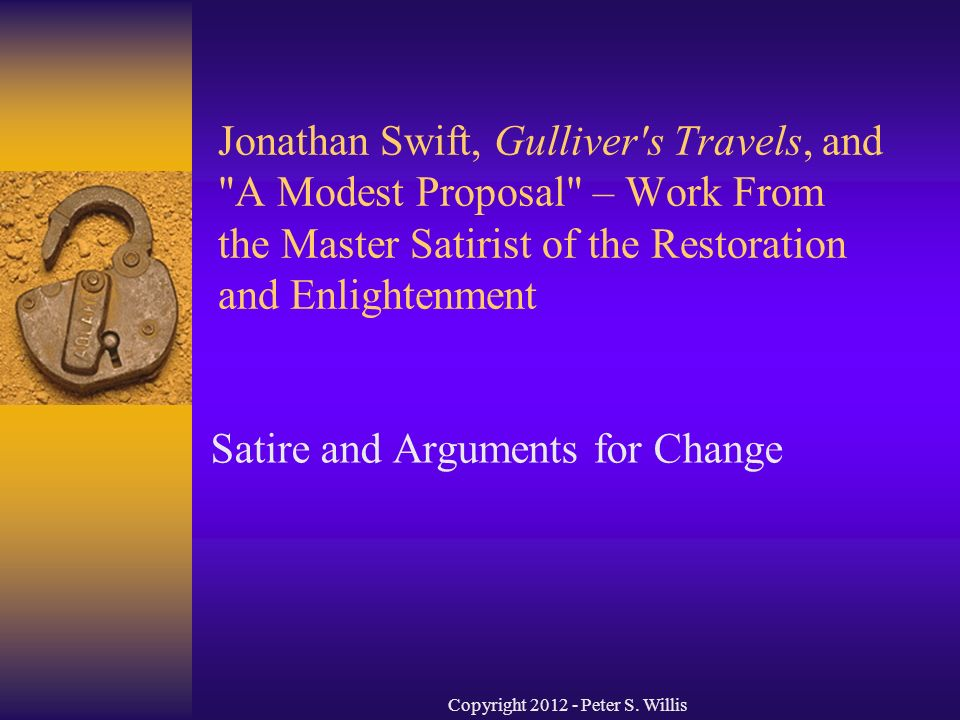 the methods and objectives of satire gullivers travels a modest proposal and the ladys dressing room