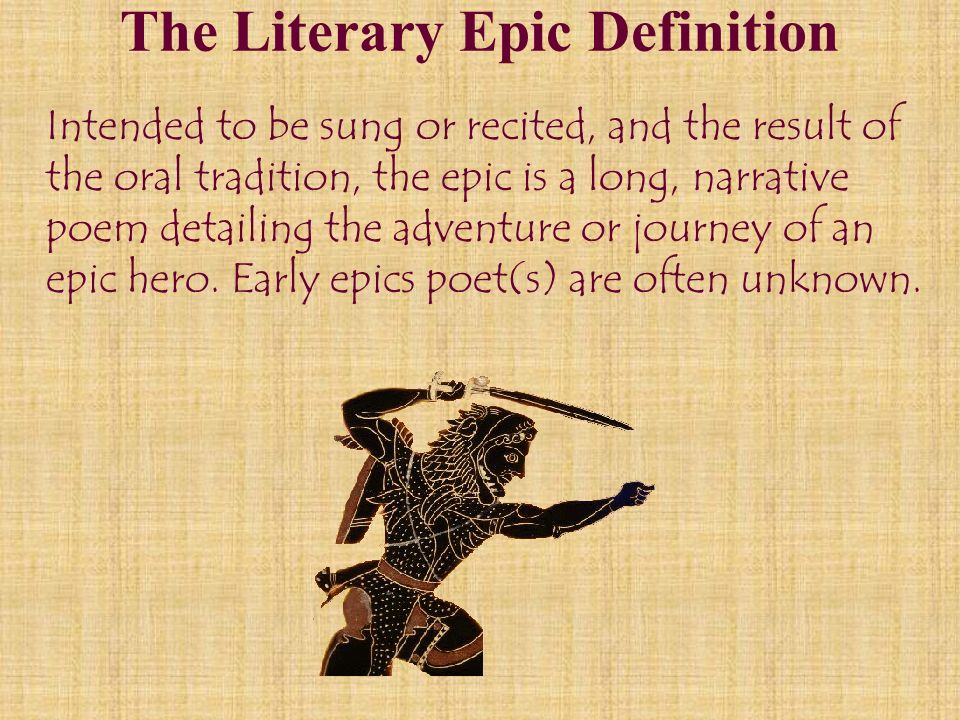 The Literary Epic Definition Intended To Be Sung Or Recited, And The Result  Of The