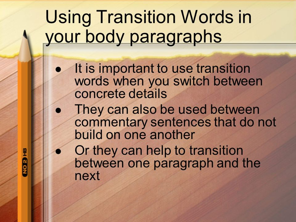 transition words for 5 paragraph essay The last sentence in this paragraph should include a transitional concluding hook that signals the reader that this is 5 paragraph essay topics are not.