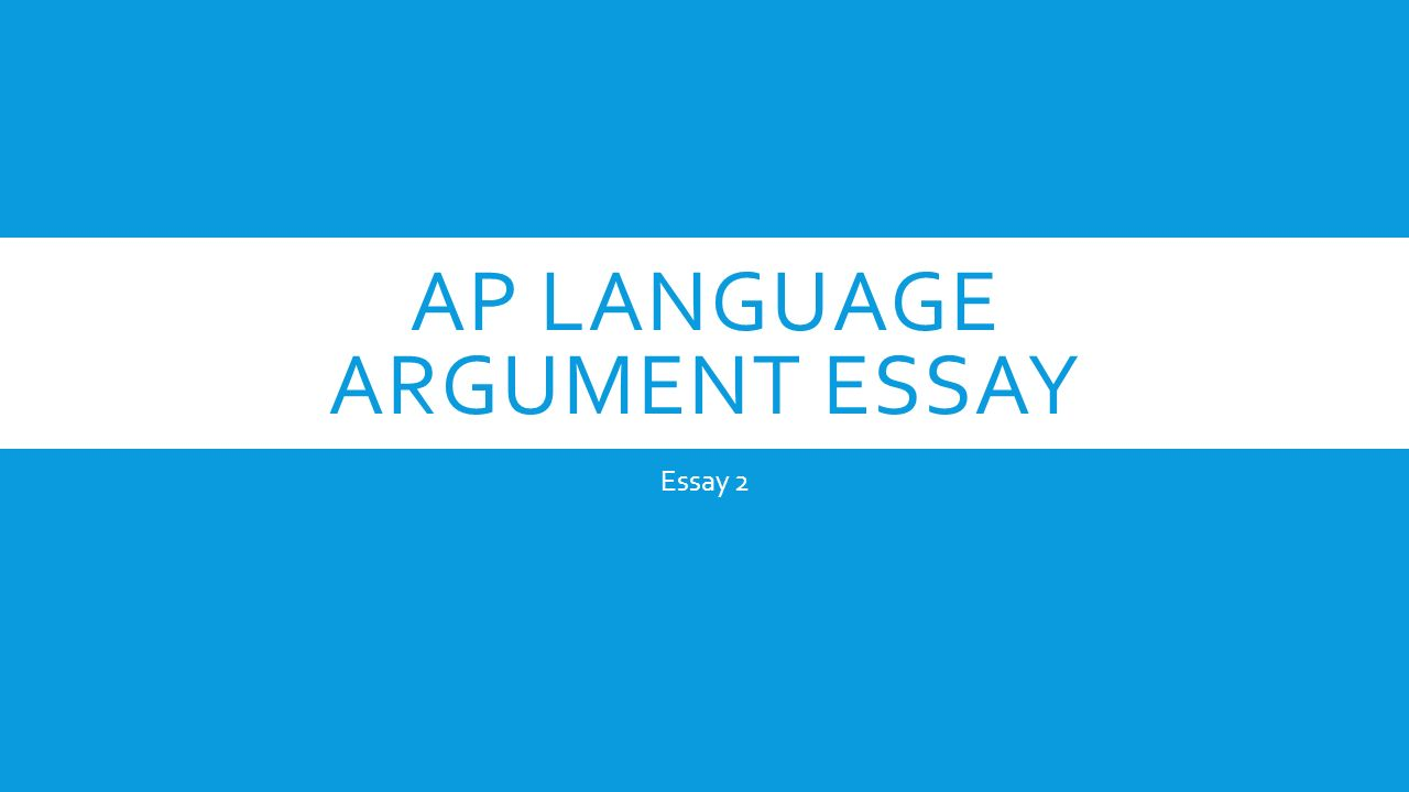 ap language argument essay essay what is argument in an 1 ap language argument essay essay 2