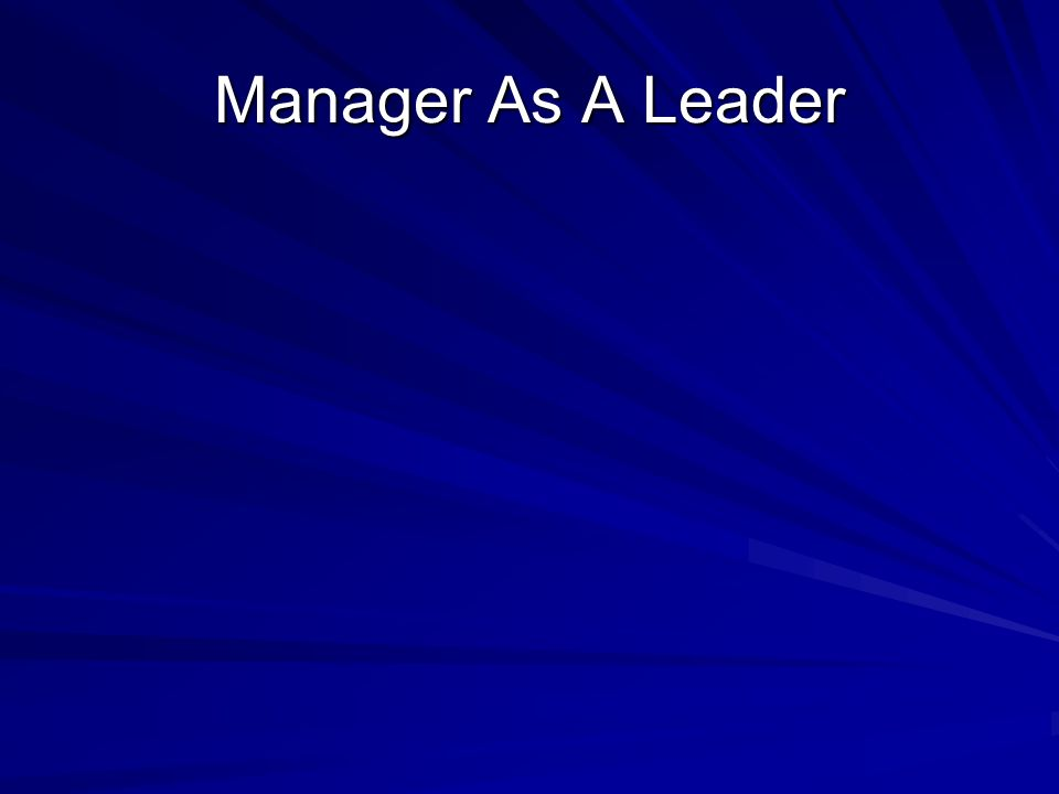 Manager As A Leader