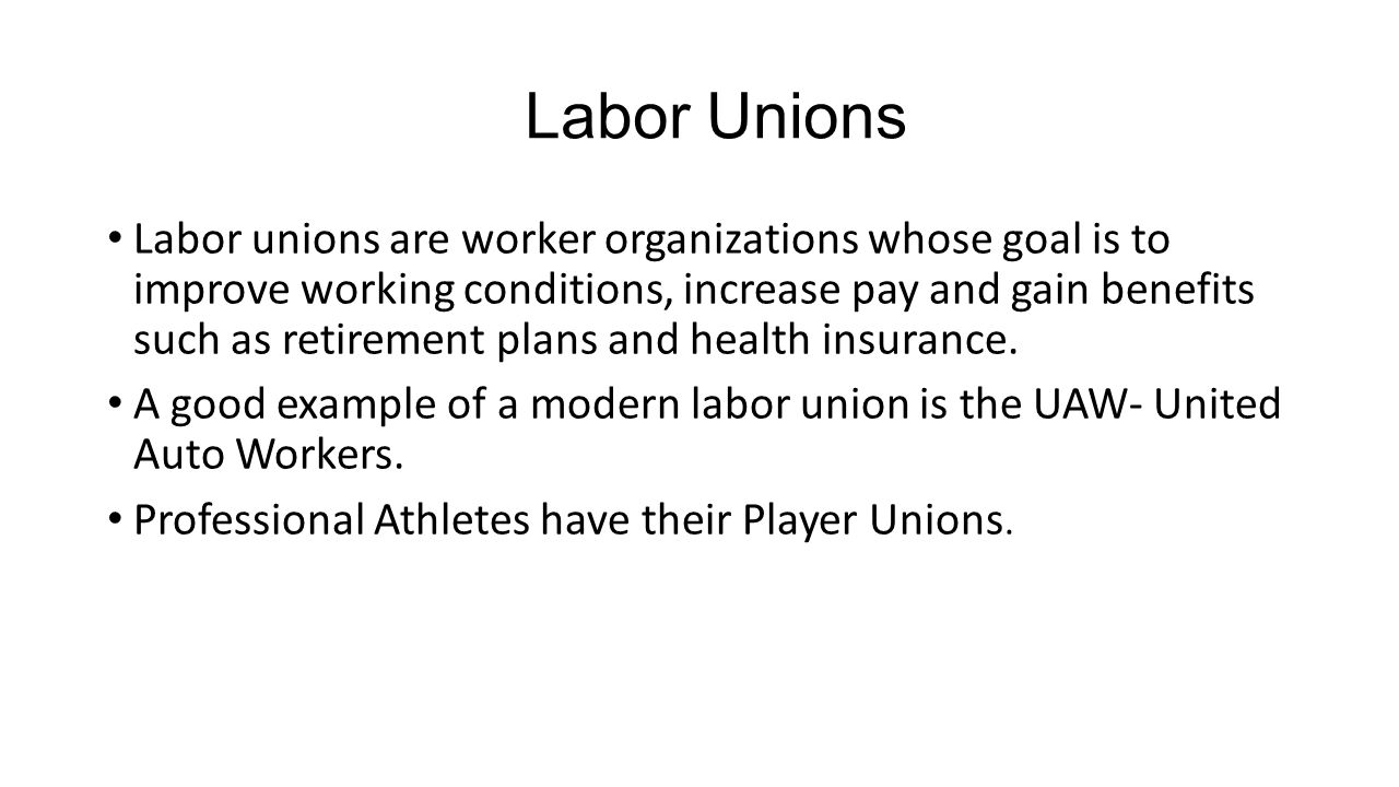 Labor Unions Labor unions are worker organizations whose goal is ...